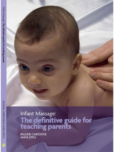Infant Massage: The Definitive Guide for Teaching Parents
